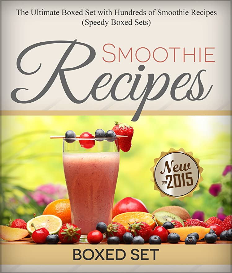 馬力独立銅Smoothie Recipes: Ultimate Boxed Set with 100+ Smoothie Recipes: Green Smoothies, Paleo Smoothies and Juicing (English Edition)