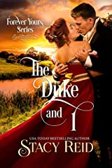 The Duke and I (Forever Yours Book 2) Kindle Edition