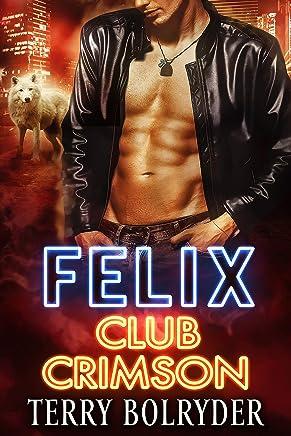 Felix (Club Crimson Book 4)