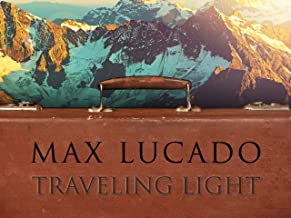Traveling Light: Max Lucado