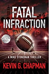 Fatal Infraction: A Mike Stoneman Thriller Kindle Edition