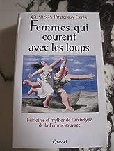 Femmes qui courent avec les loups (Histoires et mythes de l'archétype de la Femme sauvage)