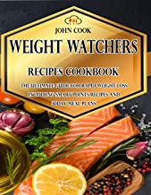 Weight Watchers Recipes Cookbook: The Ultimate Guide for Rapid Weight Loss Including 30 Days Smart Points Meal Plans (WW Recipes Cookbook Book 1) (English Edition)