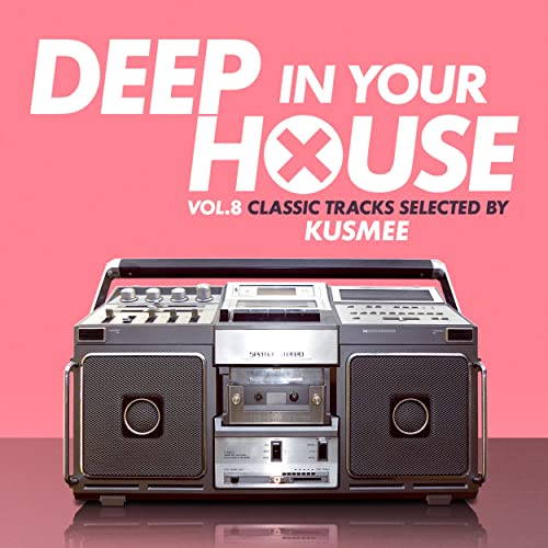 Deep in Your House, Vol. 8 - Classic Tracks Selected by KUSMEE