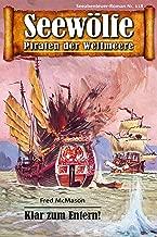 Seewölfe - Piraten der Weltmeere 118: Klar zum Entern! (German Edition)