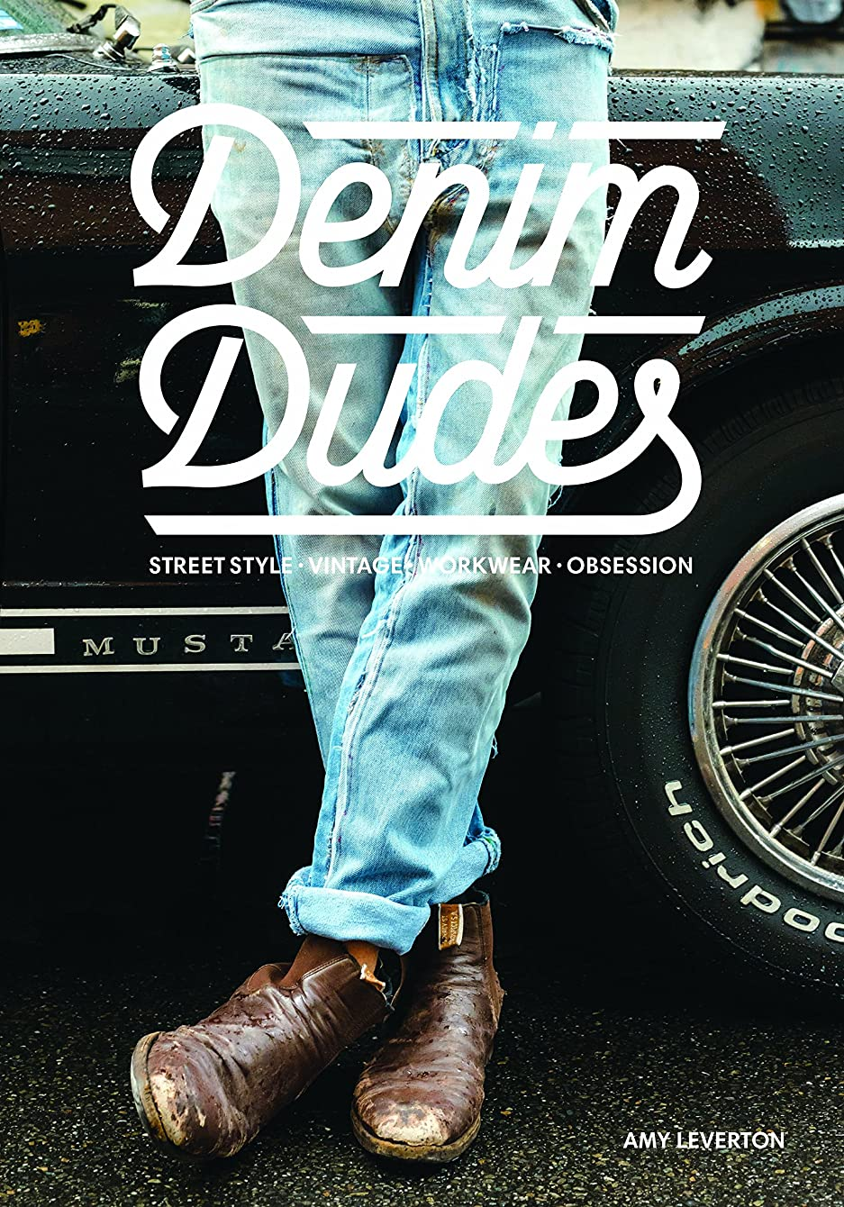 備品本助けになるDenim Dudes: Street Style Vintage Workwear Obsession (English Edition)