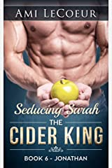 The Cider King: Jonathan - Seducing Sarah - Book 6 Kindle Edition
