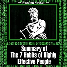 Summary of The 7 Habits of Highly Effective People: Reading Hacker, Book 1