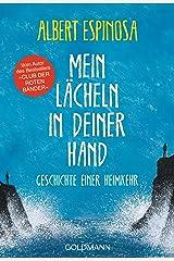 Mein Lächeln in deiner Hand: Geschichte einer Heimkehr (German Edition) Kindle Edition