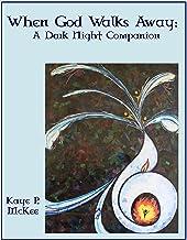 When God Walks Away: A Dark Night Companion (English Edition)