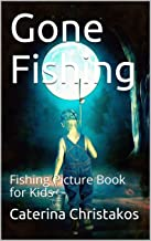Gone Fishing: Fishing Picture Book for Kids