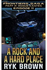 """Ep.#11 - """"A Rock and a Hard Place"""" (The Frontiers Saga - Part 2: Rogue Castes) Kindle Edition"""