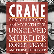 Crane: Sex, Celebrity, and My Father's Unsolved Murder (Screen Classics)