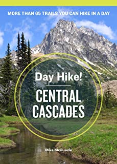 Day Hike! Central Cascades, 3rd Edition: More Than 65 Trails You Can Hike in a Day