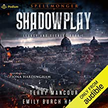 Shadowplay: Spellmonger: Legacy and Secrets, Book 1