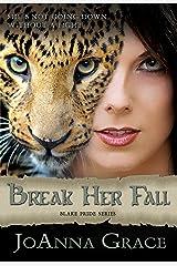 Break Her Fall (Blake Pride Series Book 2) Kindle Edition