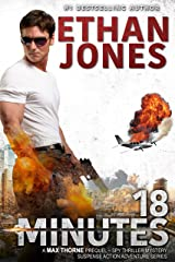 18 Minutes - A Max Thorne Spy Thriller Prequel Novella: An Assassination Military Suspense Action Adventure Thriller Kindle Edition