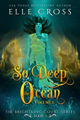 So Deep the Ocean: Volume 1 (The Brightling Court Series Book 3) Kindle Edition