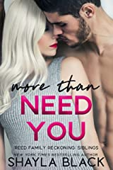 More Than Need You (Reed Family Reckoning Book 2) Kindle Edition