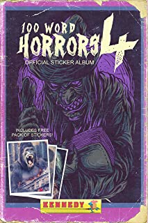 100 Word Horrors: Book 4: An Anthology of Horror Drabbles (100 Word Horror Collection)