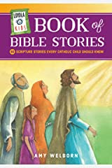 Loyola Kids Book of Bible Stories: 60 Scripture Stories Every Catholic Child Should Know Kindle Edition