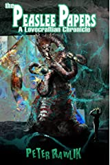 The Peaslee Papers: A Lovecraftian Chronicle Kindle Edition