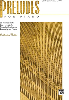 Preludes for Piano -- Complete Collection: 20 Intermediate to Late Intermediate Pieces that Explore and Develop Lyrical Playing