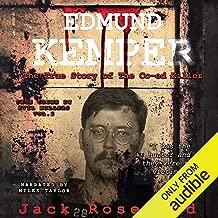 Edmund Kemper - The True Story of the Co-ed Killer: True Crime by Evil Killers, Volume 2