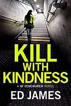 Kill With Kindness (A DI Fenchurch novel Book 5)