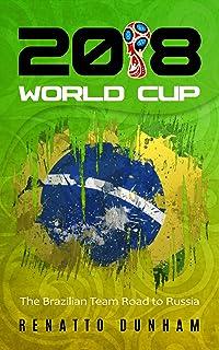 2018 World Cup: The Brazilian Team Road to Russia (English E