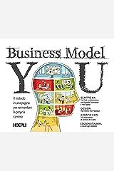 Business Model You: Il metodo in una pagina per reinventare la propria carriera (Marketing e management) (Italian Edition) Kindle Edition
