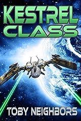 Kestrel Class (Kestrel Class Saga Book 1) Kindle Edition