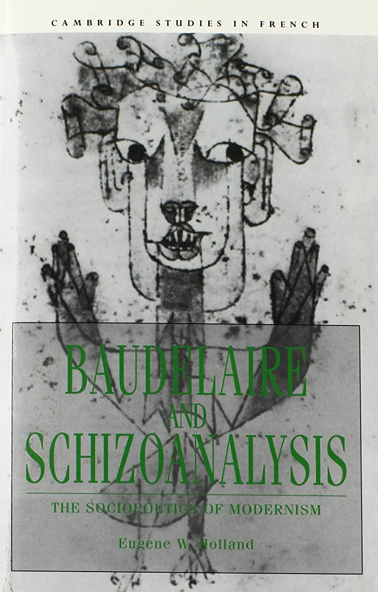 共感する登録するスパイラルBaudelaire and Schizoanalysis: The Socio-Poetics of Modernism (Cambridge Studies in French)