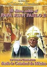 El Ultimo Adios Al Papa Juan Pablo II En Tierras Mexicanas Desde La Catedral De Mexico