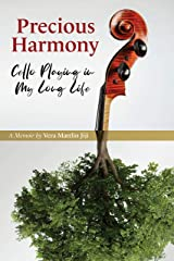 Precious Harmony: Cello Playing In My Long Life Kindle Edition