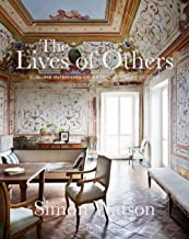 The Lives of Others: Sublime Interiors of Extraordinary People Book PDF