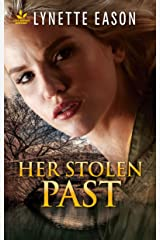 Her Stolen Past: Faith in the Face of Crime (Family Reunions Book 3) Kindle Edition