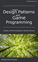 Learn Design Patterns with Game Programming (English Edition)