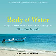 Body of Water: A Sage, a Seeker, and the World's Most Alluring Fish