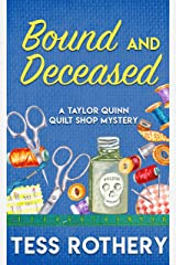 Bound and Deceased: A Taylor Quinn Quilt Shop Cozy Mystery (The Taylor Quinn Quilt Shop Mysteries Book 2) Kindle Edition
