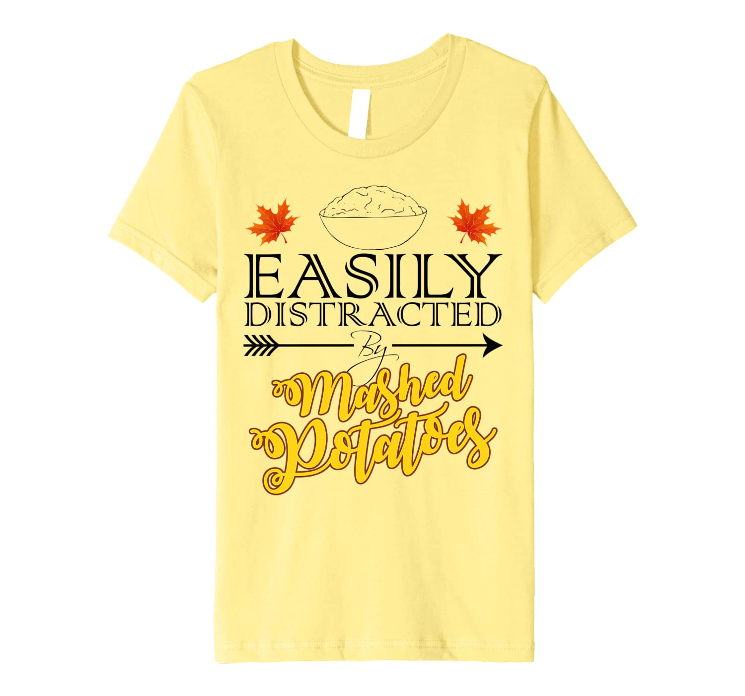 Easily distracted by mashed potatoes, Funny Thanksgiving Premium T-Shirt