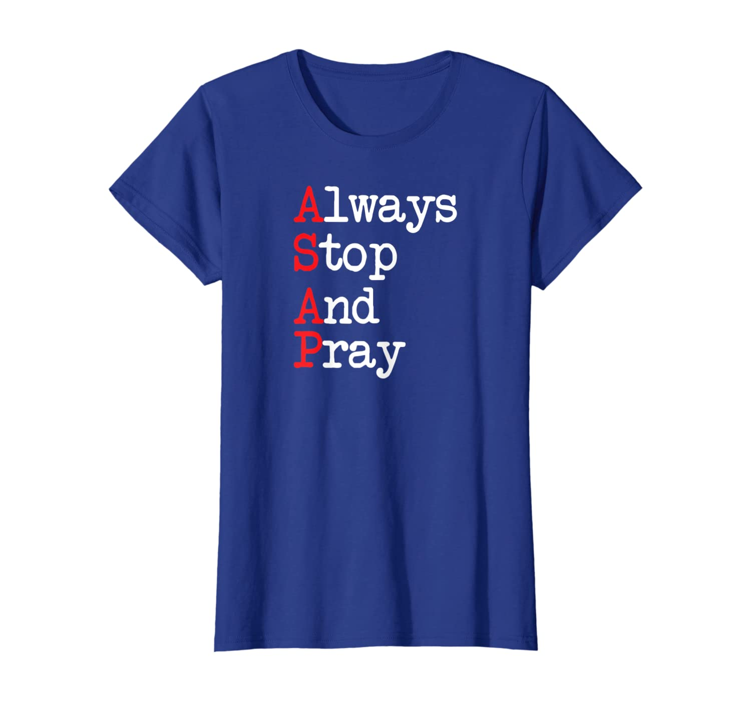 ASAP Always Stop and Pray tshirt