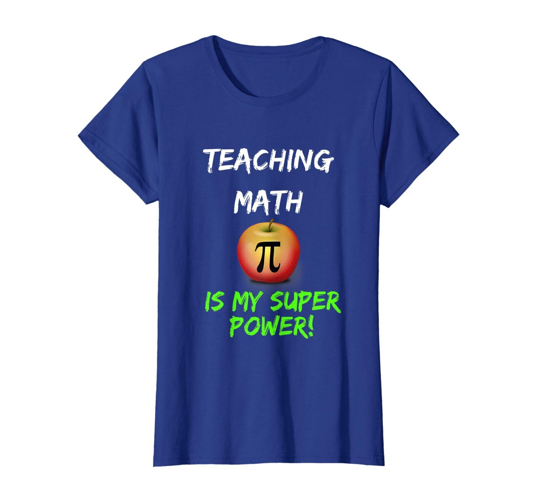 Teaching Math Is My Super power Pi sign on Apple T-Shirt