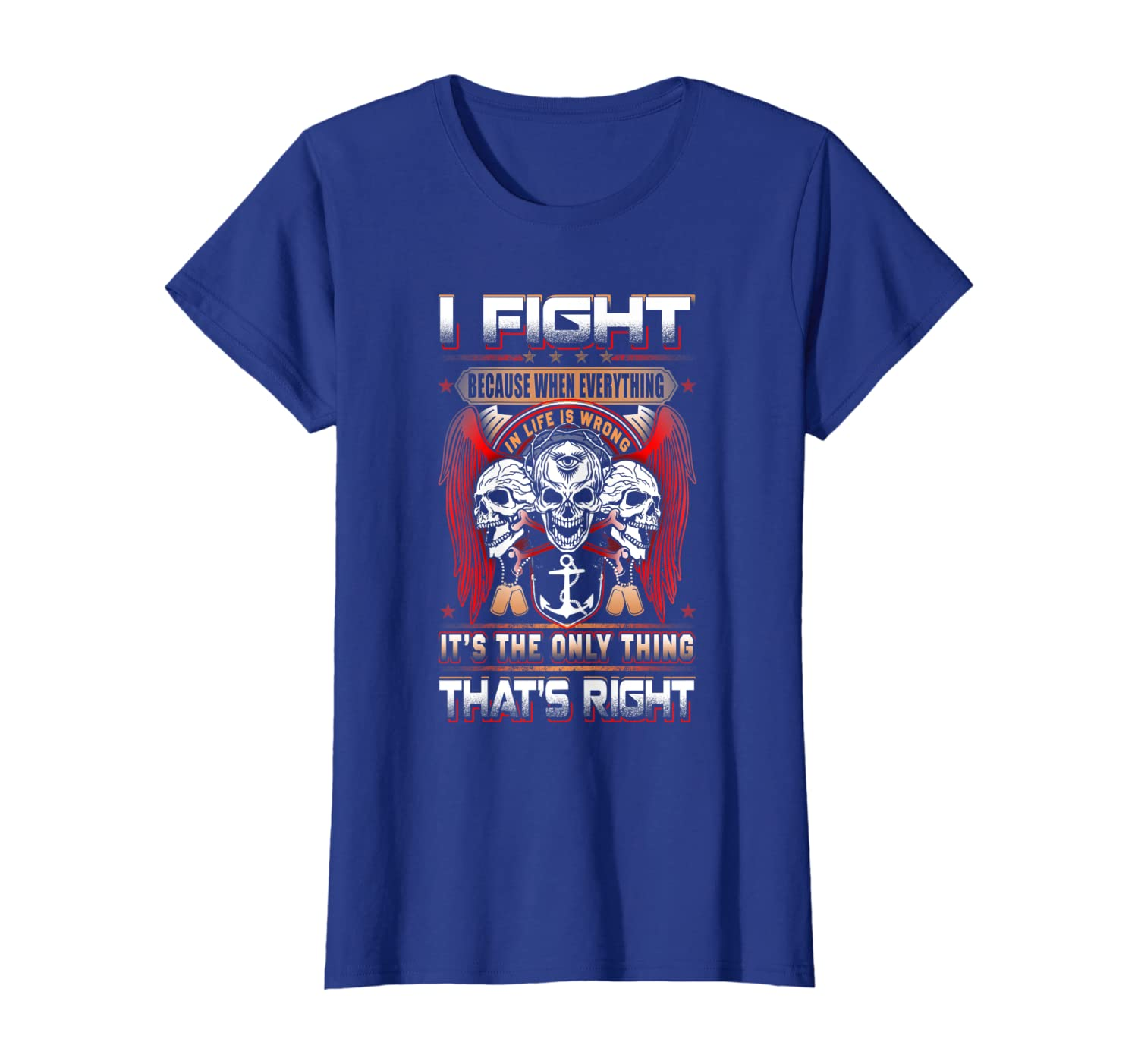 Navy Chief I Fight Because When Everything Only Thing That  T-Shirt