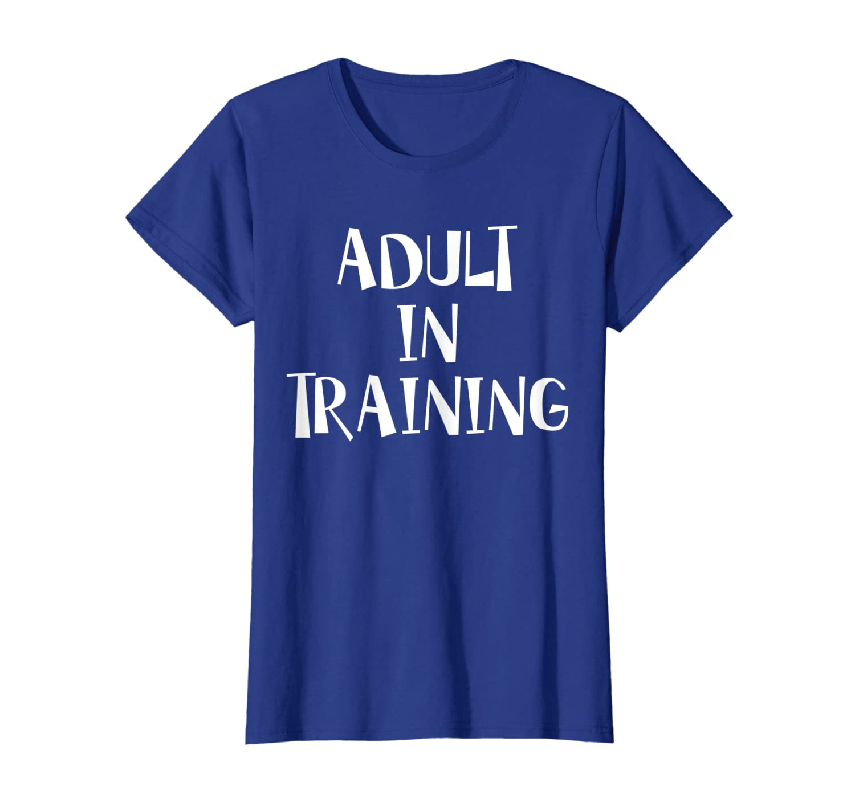 Funny Phrase Adult In Training Joke T-Shirt-Yolotee