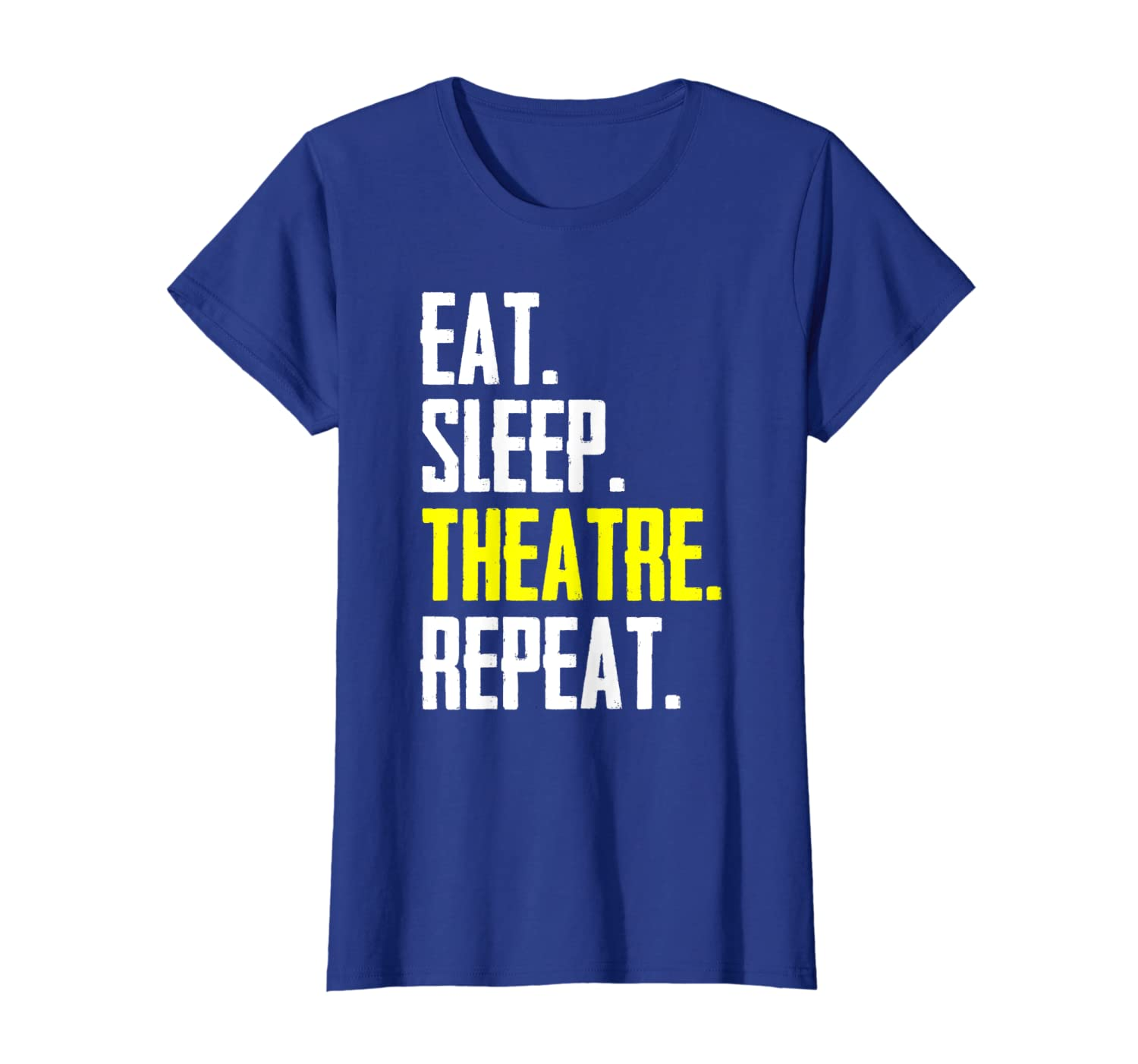 Actor Stage Manager Gifts – Funny Eat Sleep Theatre Repeat T-Shirt