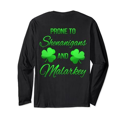 Prone To Shenanigans And Malarkey St Patricks Day Long Sleeve T Shirt