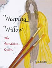 Weeping Willow His Dandelion Queen (English Edition)