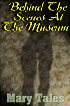 Behind The Scenes At The Museum (Mary Tales Shots Book 16) (English Edition)