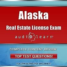 Alaska Real Estate License Exam AudioLearn - Complete Audio Review for the Real Estate License Examination in Alaska!